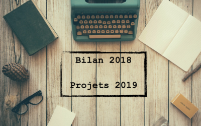 Bilan 2018 & Projets 2019