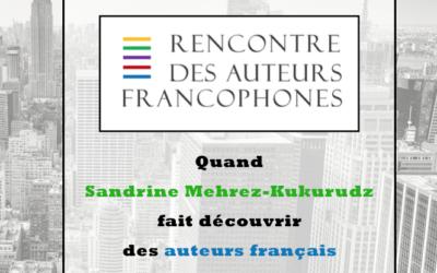 Rencontre des auteurs francophones : Quand Sandrine Mehrez-Kukurudz fait découvrir des écrivains français aux américains